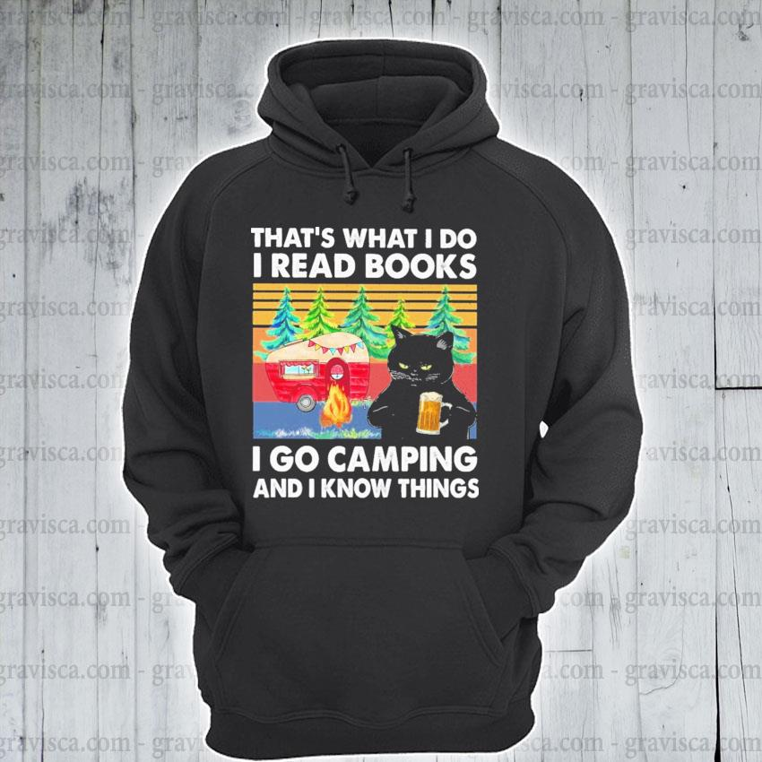 Black Cat That's what I do I read Books I go Camping and I know things vintage s hoodie