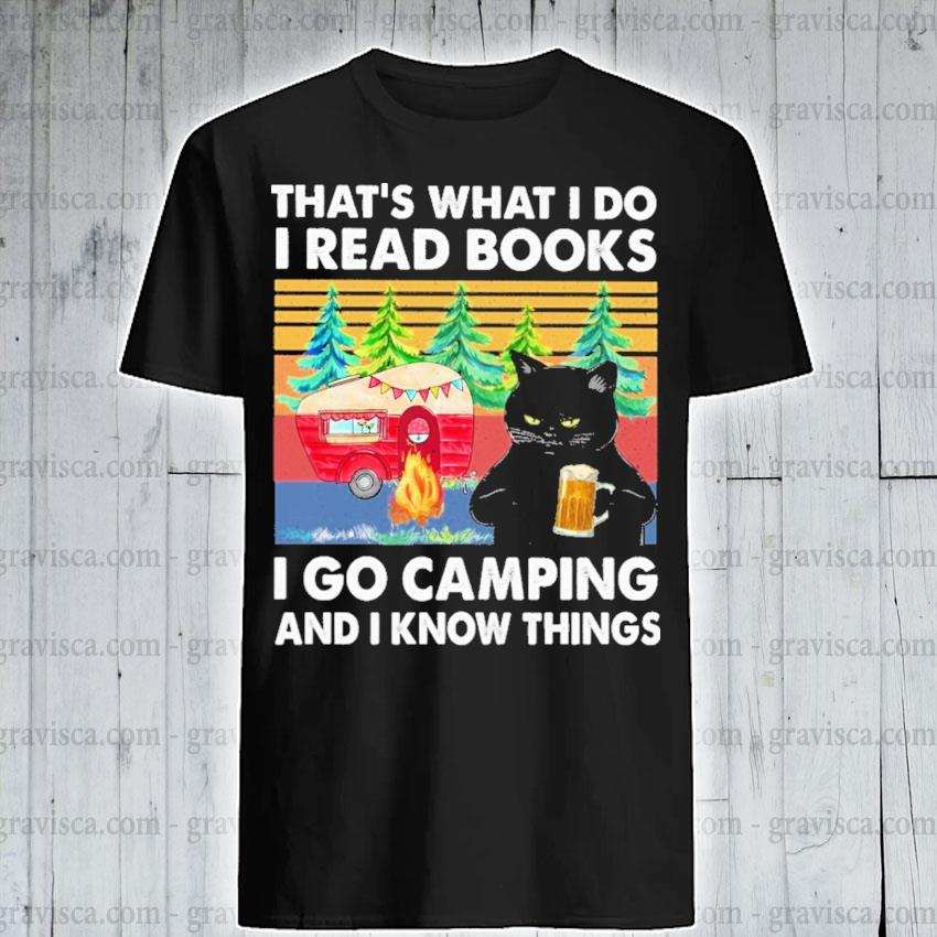 Black Cat That's what I do I read Books I go Camping and I know things vintage shirt