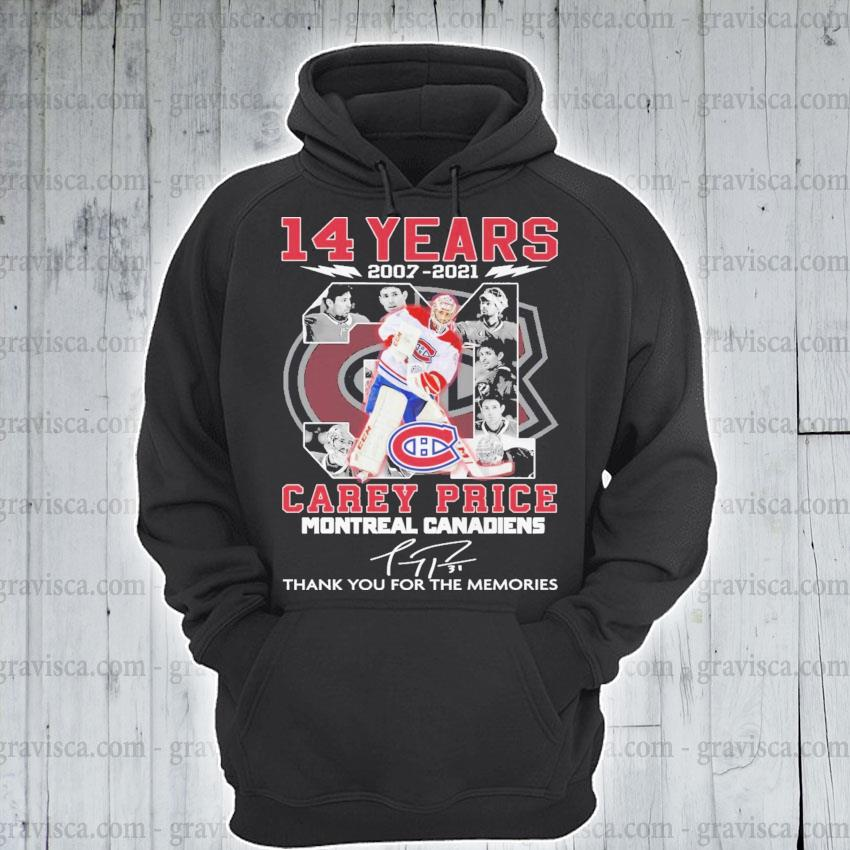 14 years 2007 2021 Carey Price Montreal Canadiens signatures thank you for the memories hoodie