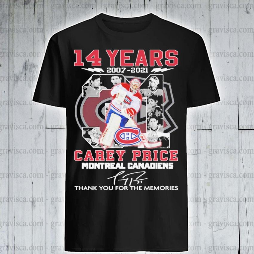 14 years 2007 2021 Carey Price Montreal Canadiens signatures thank you for the memories shirt