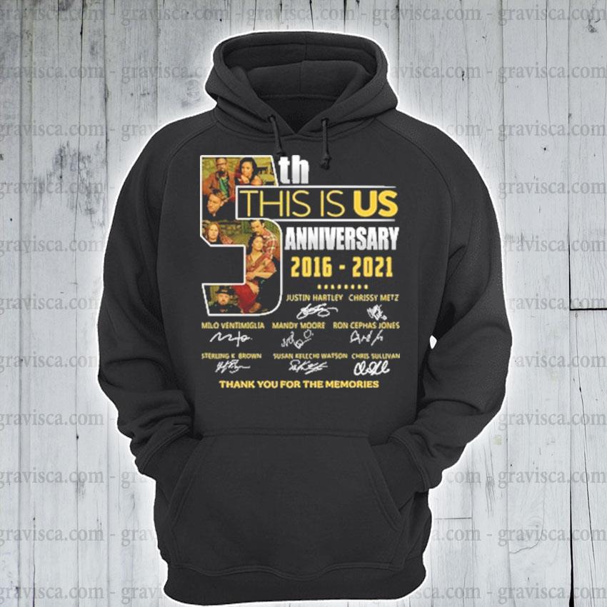 5th this Is Us anniversary 2016 2021 signatures thank you for the memories hoodie