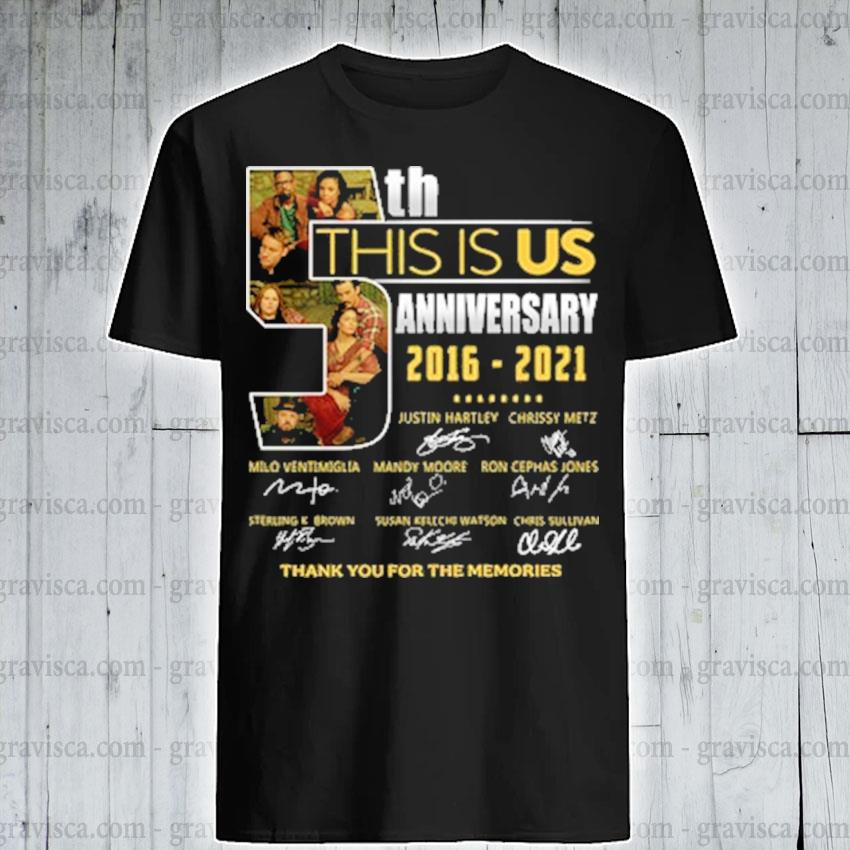 5th this Is Us anniversary 2016 2021 signatures thank you for the memories shirt