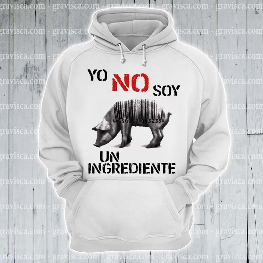 Pig yo no soy un Ingrediente hoodie