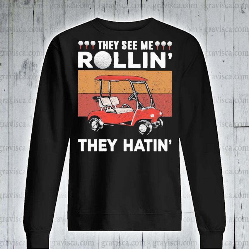 They see me Rollin they hatin vintage s sweatshirt