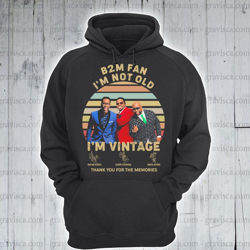 B2M fan I'm not old I'm vintage signatures thank you for the memories hoodie