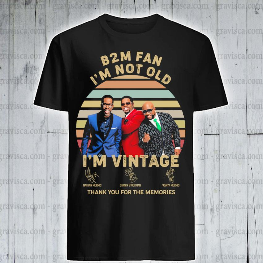 B2M fan I'm not old I'm vintage signatures thank you for the memories shirt