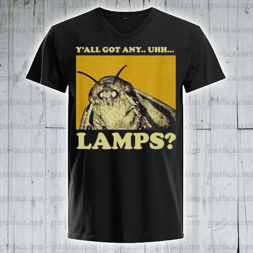 Y'all got any uhh lamps v-neck-tee