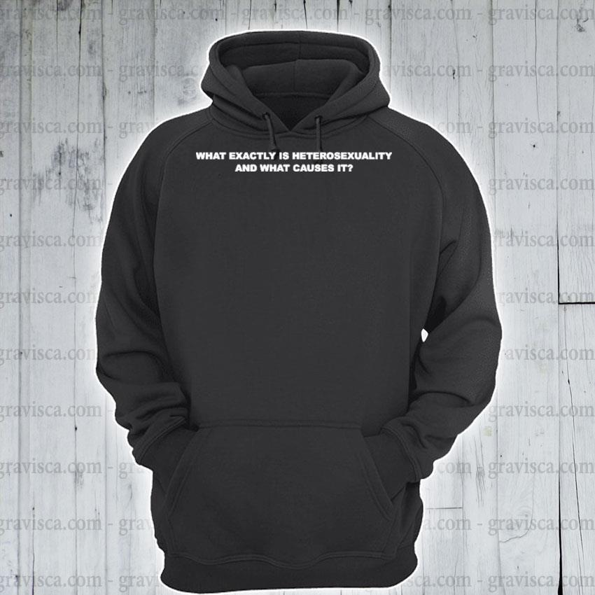 Official what exactly is heterosexuality and what causes it s hoodie