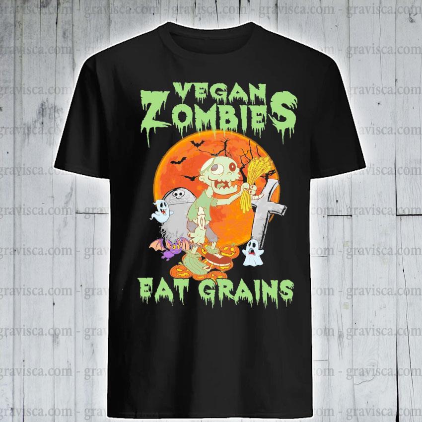 Original vegan Zombies eat Grains Halloween 2021 shirt
