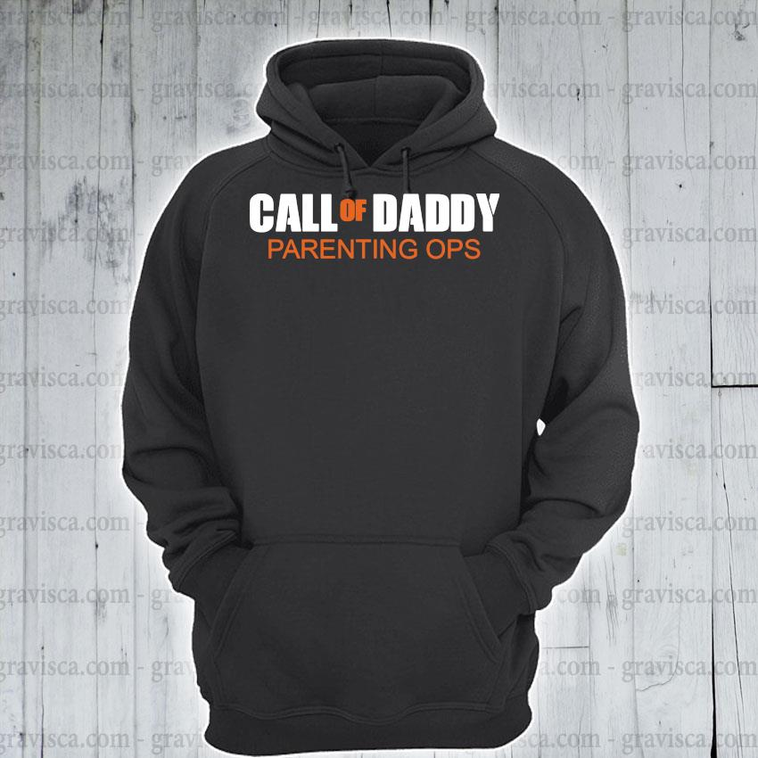 Call Of Daddy Parenting Ops Shirt hoodie