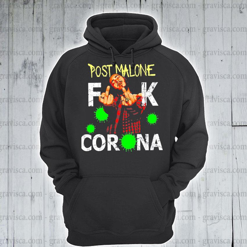Post malone fuck corona s hoodie