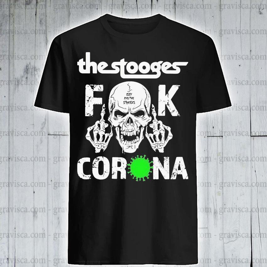 The Stooges Skull Fuck Coronavirus shirt