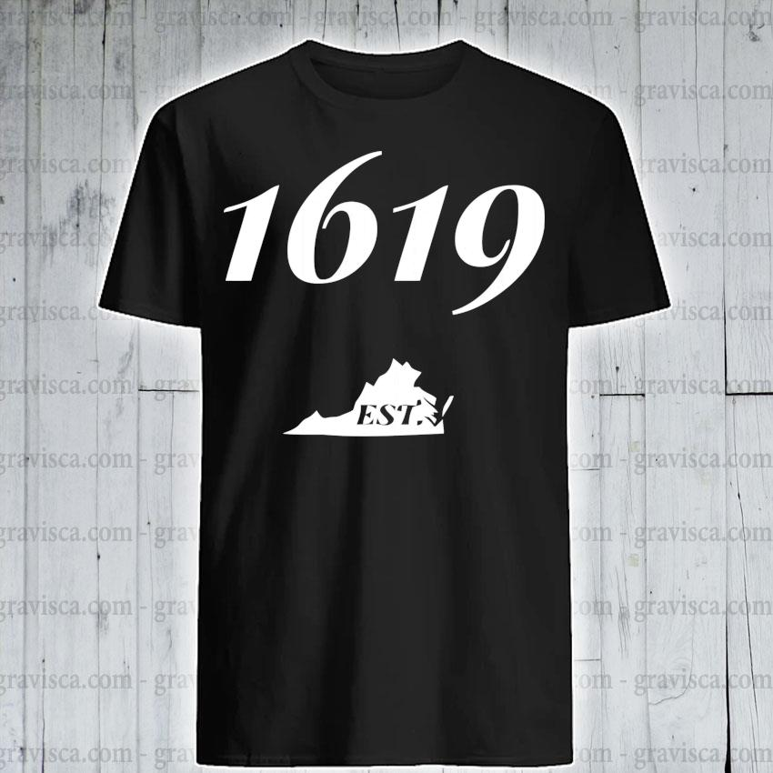 1619 established virginia african american history pullover shirt