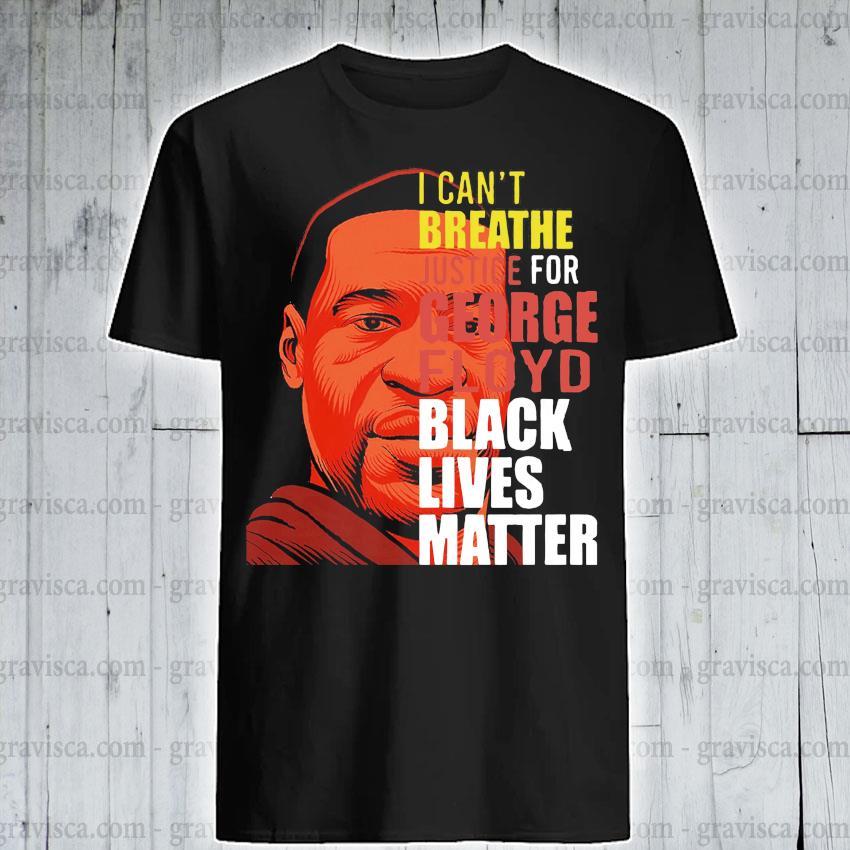 George Floyd I Can/'t Breathe Official Shirts Black Lives Matter