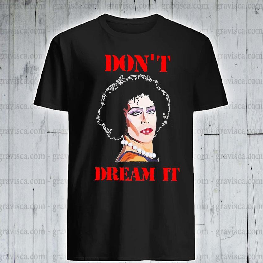 Frank N Furter don't dream It shirt