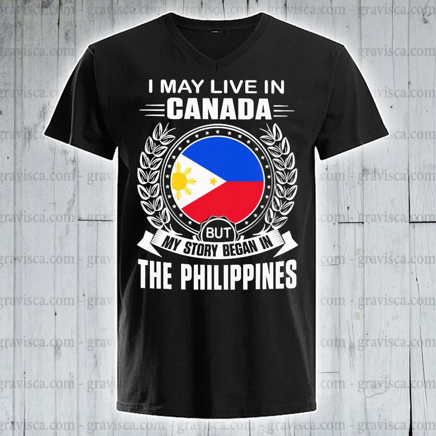 I may live In Canada but my story began In the Philippines s v-neck-tee