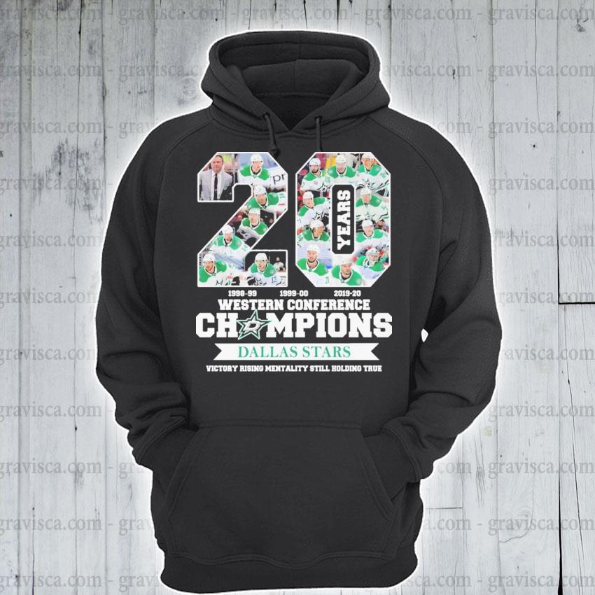 20 Western conference Champions Dallas Stars victory rising mentality still holding true s hoodie
