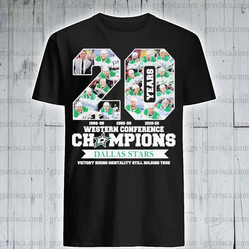 20 Western conference Champions Dallas Stars victory rising mentality still holding true shirt