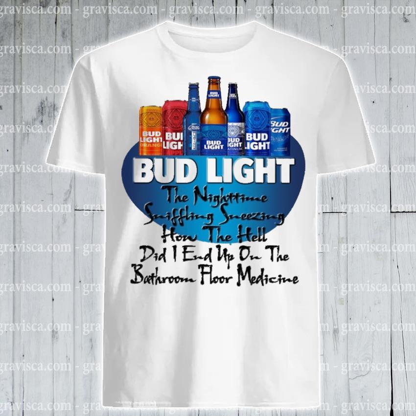 Bud light the nighttime suffering sneezing hon the hell shirt