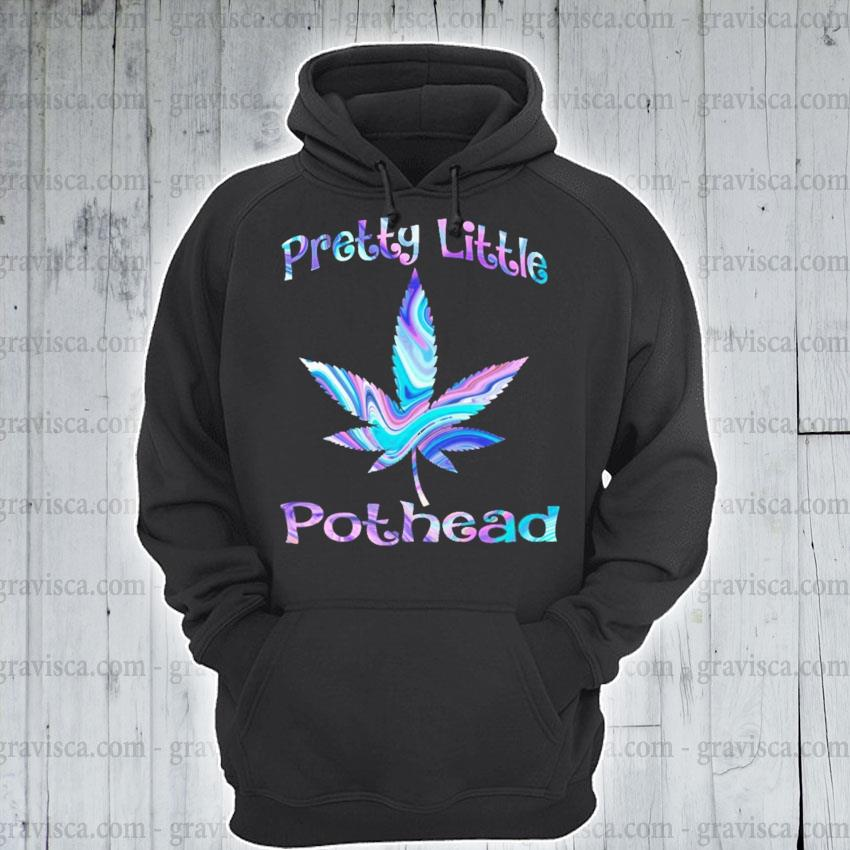 Cannabis Pretty little Pothead s hoodie