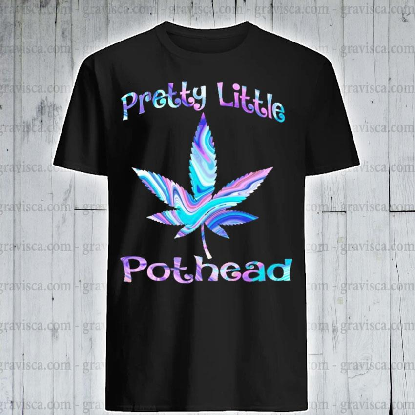 Cannabis Pretty little Pothead shirt