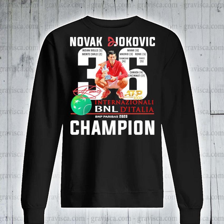 Novak Djokovic 36 Internazionali Bnl D Italia Bnp Paribas 2020 Champion Shirt Hoodie Sweater Long Sleeve And Tank Top