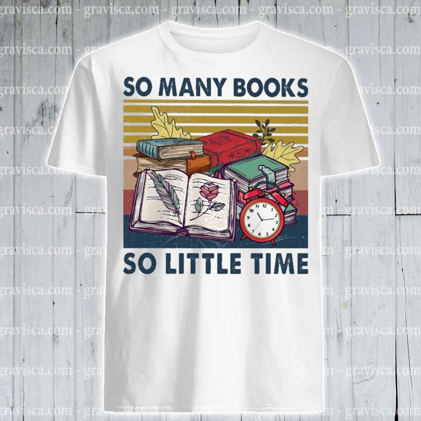 So many Books so little time vintage shirt