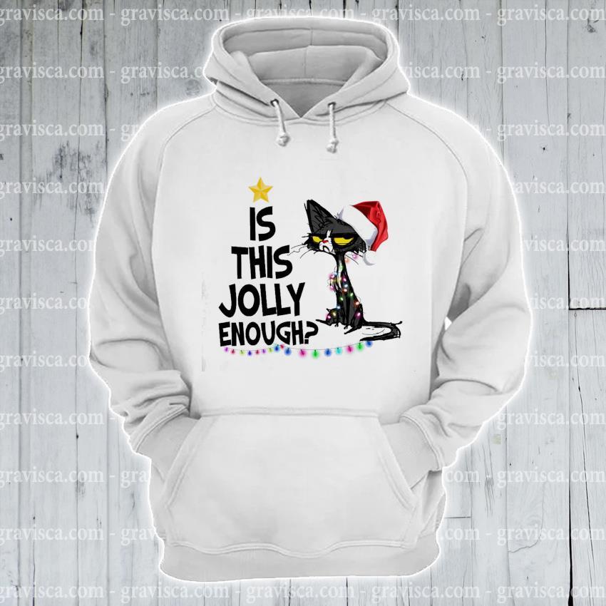 Black Cat Santa Is this Jolly enough light Christmas 2020 Shirt hoodie
