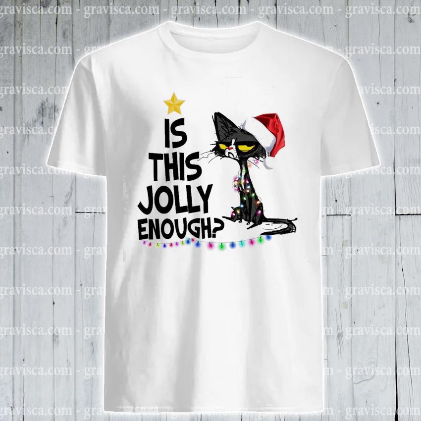 Black Cat Santa Is this Jolly enough light Christmas 2020 Shirt