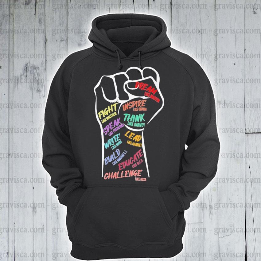 Fist Dream fight Inspire speak think write lead build educate Challenge s hoodie