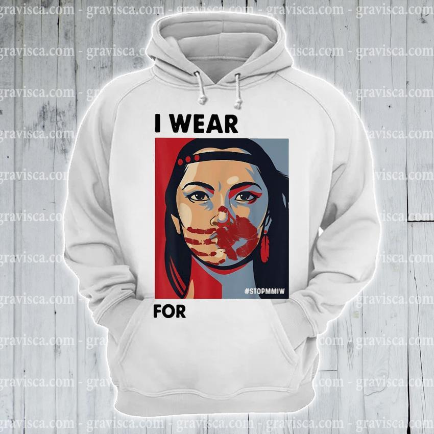 Funny MMIWG Indigenous Women I wear red for my Sisters s hoodie