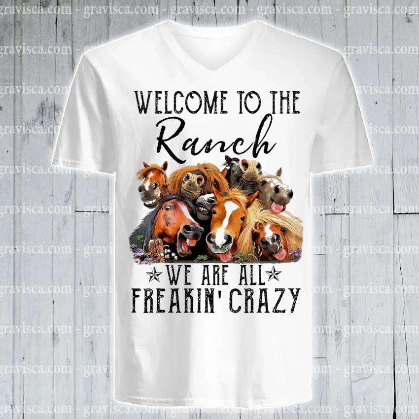 Funny Welcome to the Ranch we are all Freaking crazy s v-neck-tee