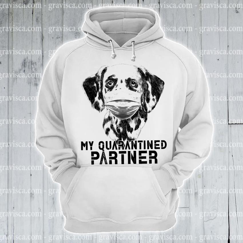Official Dalmatian Sketch My Quarantine Partner s hoodie