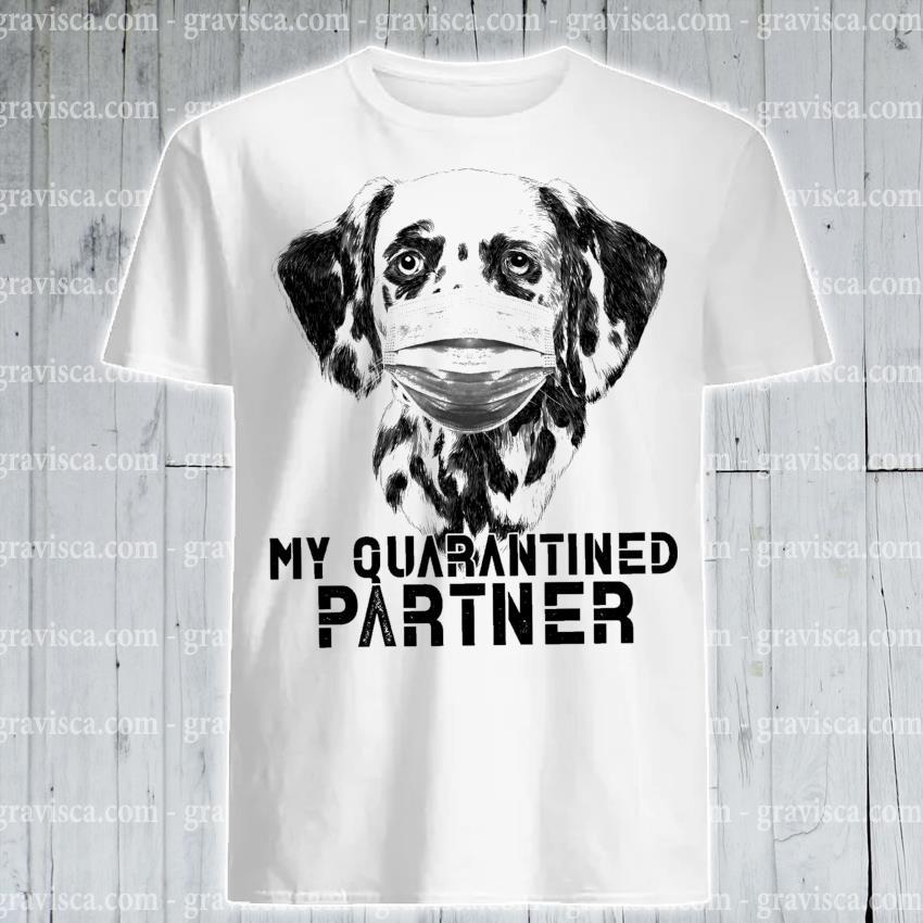 Official Dalmatian Sketch My Quarantine Partner shirt