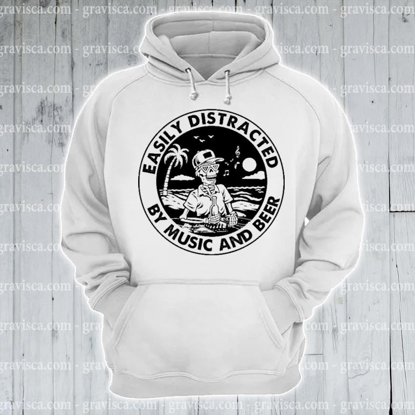 Official Skeleton easily distracted by music and Beer s hoodie