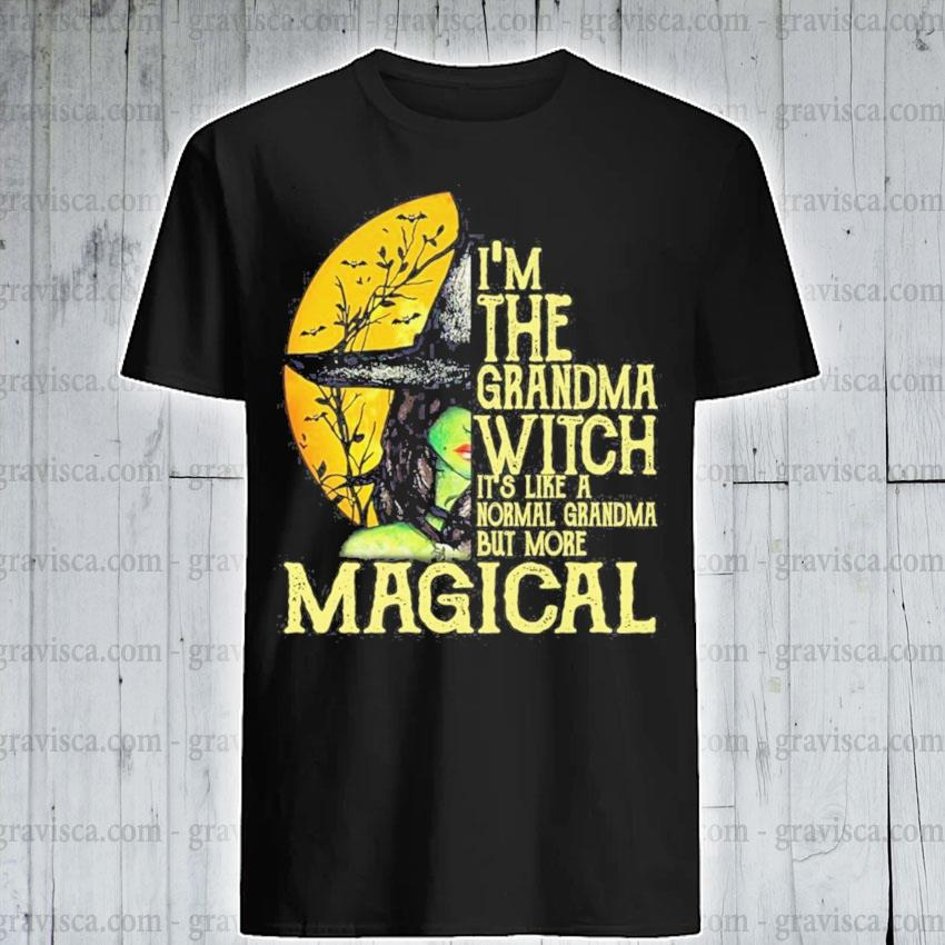 Official Witch I'm the grandma Witch It's like a normal grandma but more Magical shirt