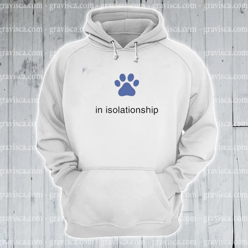 Paw Dog In Islationship s hoodie