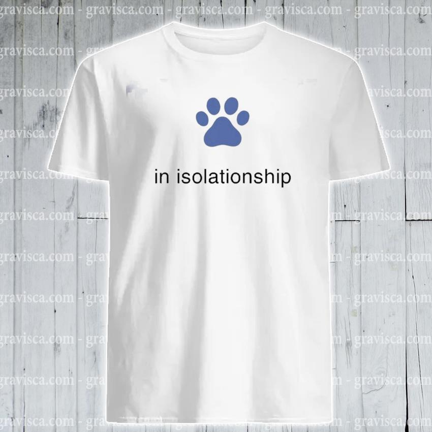 Paw Dog In Islationship shirt