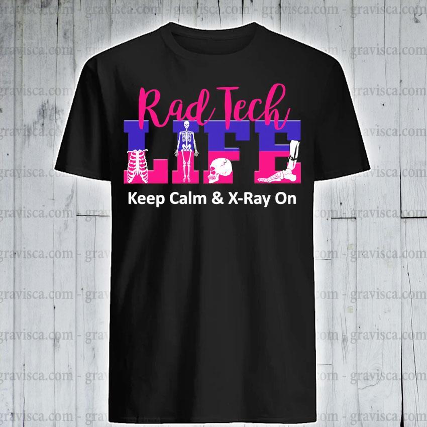 Skeleton rad tech keep calm and X-ray on shirt