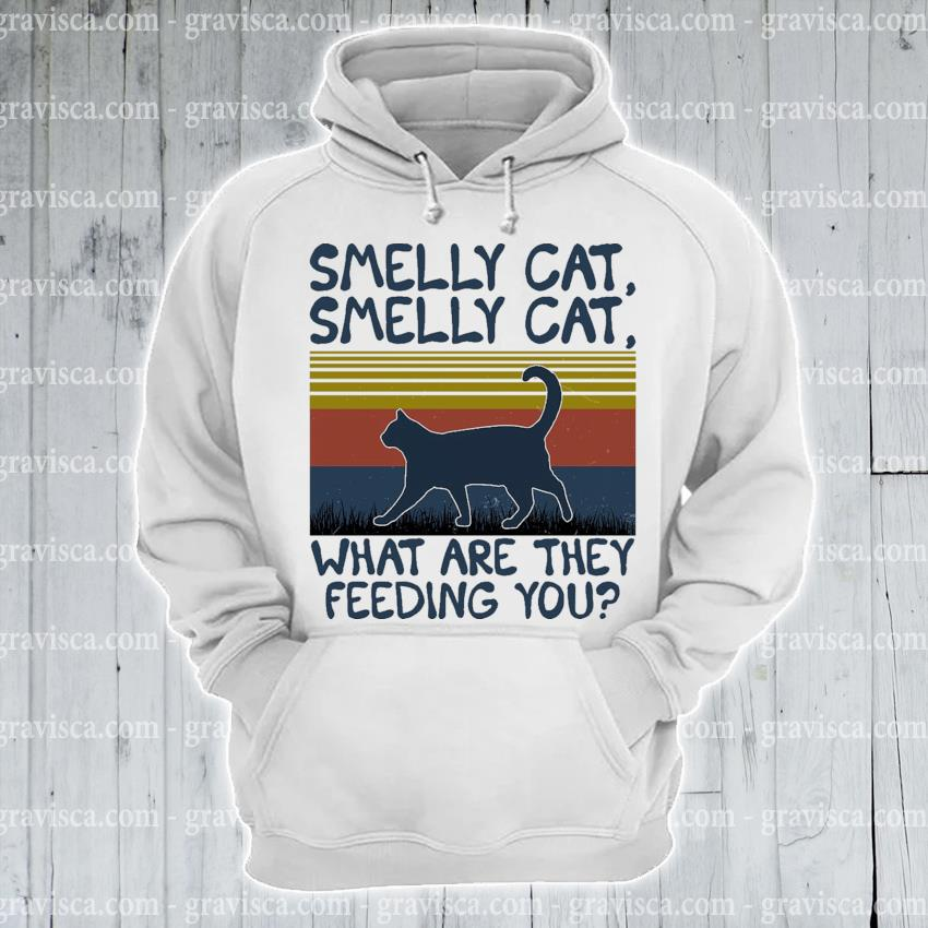 Smelly Cat what are they feeding you vintage s hoodie