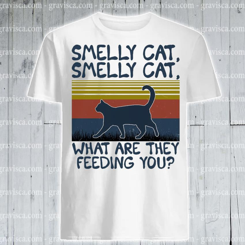 Smelly Cat what are they feeding you vintage shirt