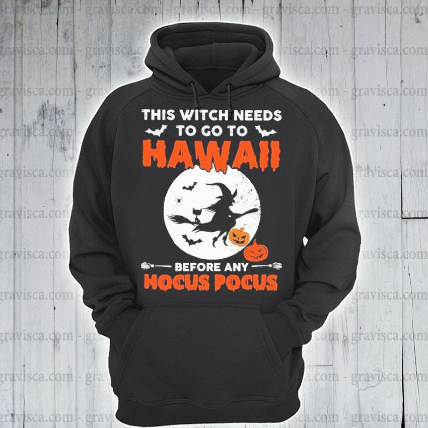 This Witch needs to go to Hawaii before any Hocus Pocus Halloween s hoodie