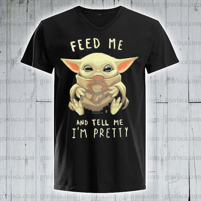 Feed me and tell me i'm pretty s v-neck-tee