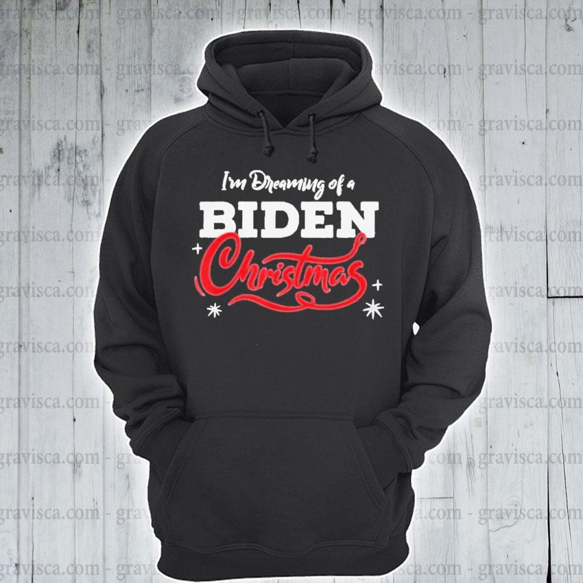 I'm dreaming of a biden christmas new president 2020 s hoodie