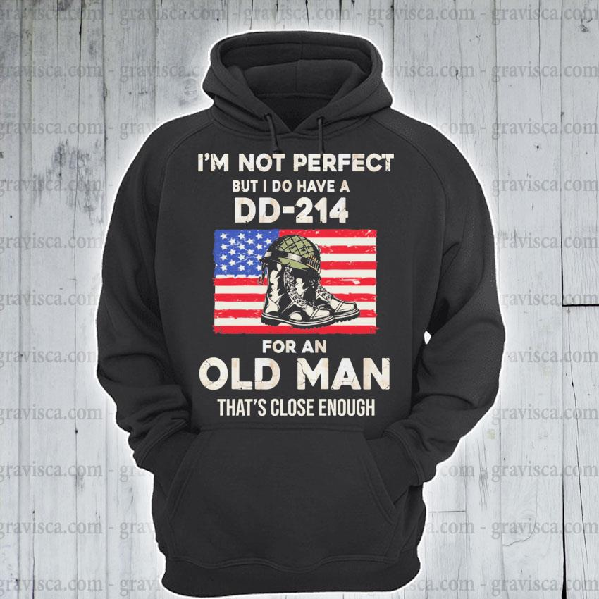 I'm not perfect dd 214 for an old man American flag s hoodie