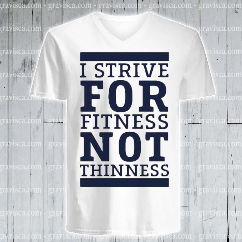I strive for fitness not thinness s v-neck-tee