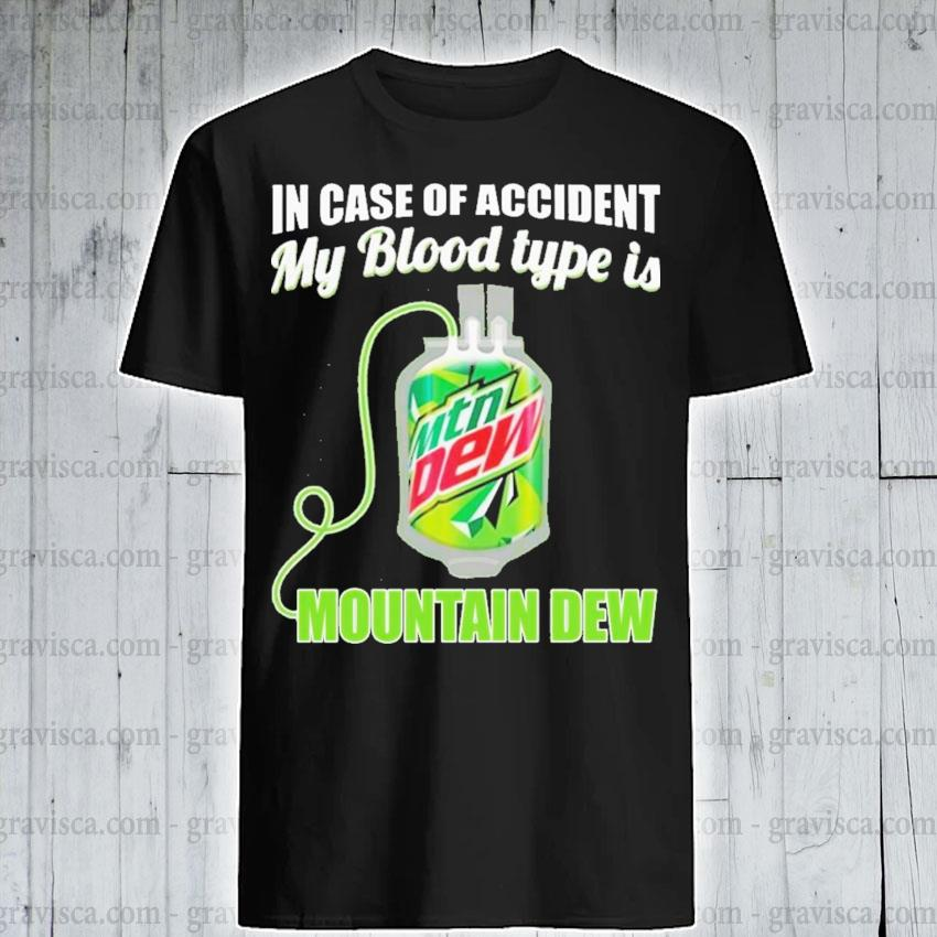 In case of accident my blood type is mountain new shirt