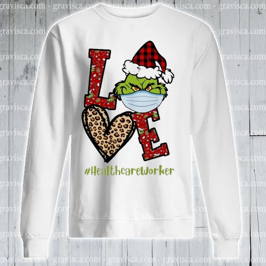Plaid Grinch Santa love # Healthcare Worker Christmas s sweatshirt