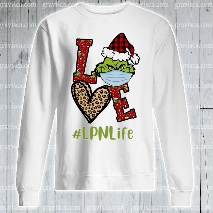 Plaid Grinch Santa love # Lpn life Christmas s sweatshirt