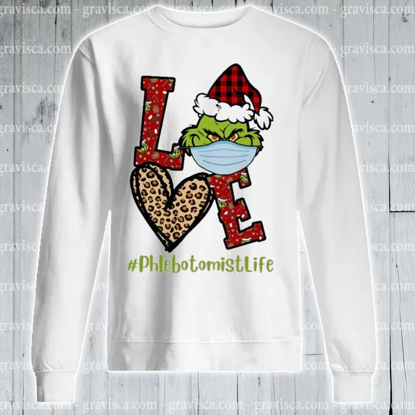 Plaid Grinch Santa love # phlebotomist life Christmas s sweatshirt